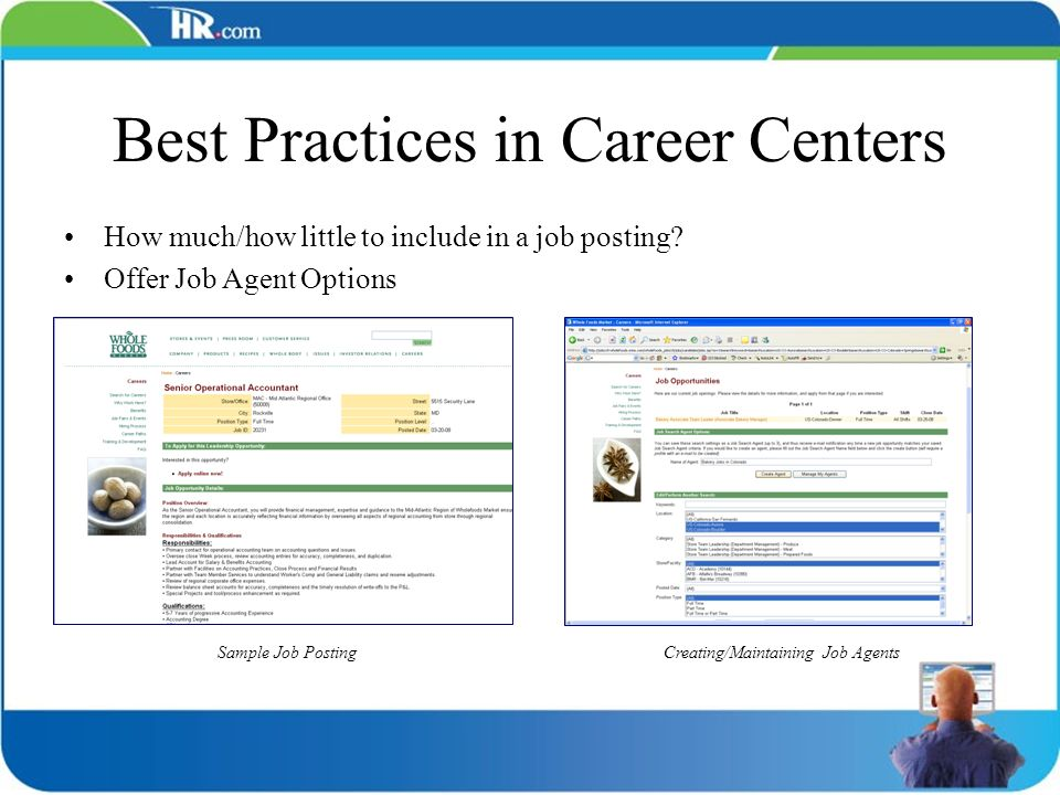Best Practices in Career Centers How much/how little to include in a job posting? Offer Job Agent Options Sample Job PostingCreating/Maintaining Job A