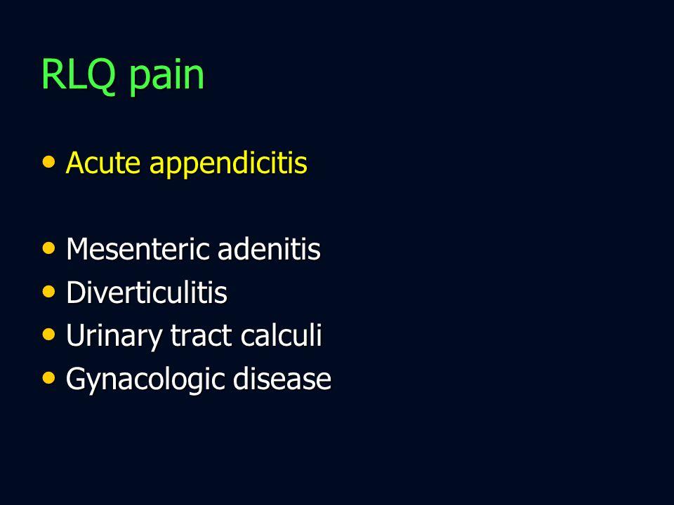 Acute appendicitis Acute appendicitis Mesenteric adenitis Mesenteric adenitis Diverticulitis Diverticulitis Urinary tract calculi Urinary tract calcul