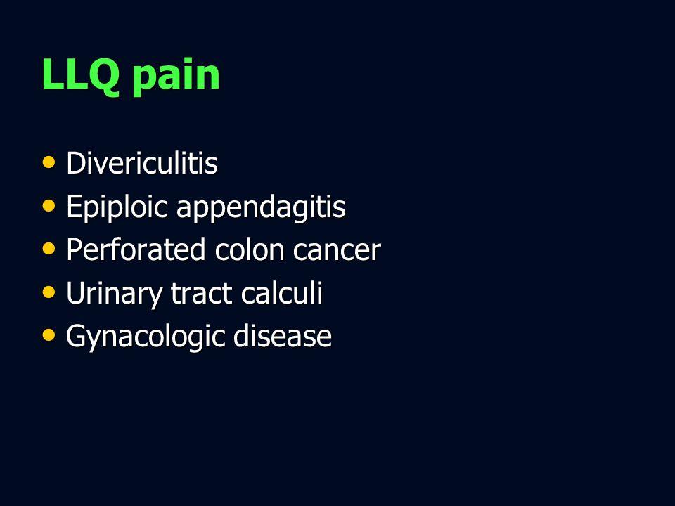 Divericulitis Divericulitis Epiploic appendagitis Epiploic appendagitis Perforated colon cancer Perforated colon cancer Urinary tract calculi Urinary