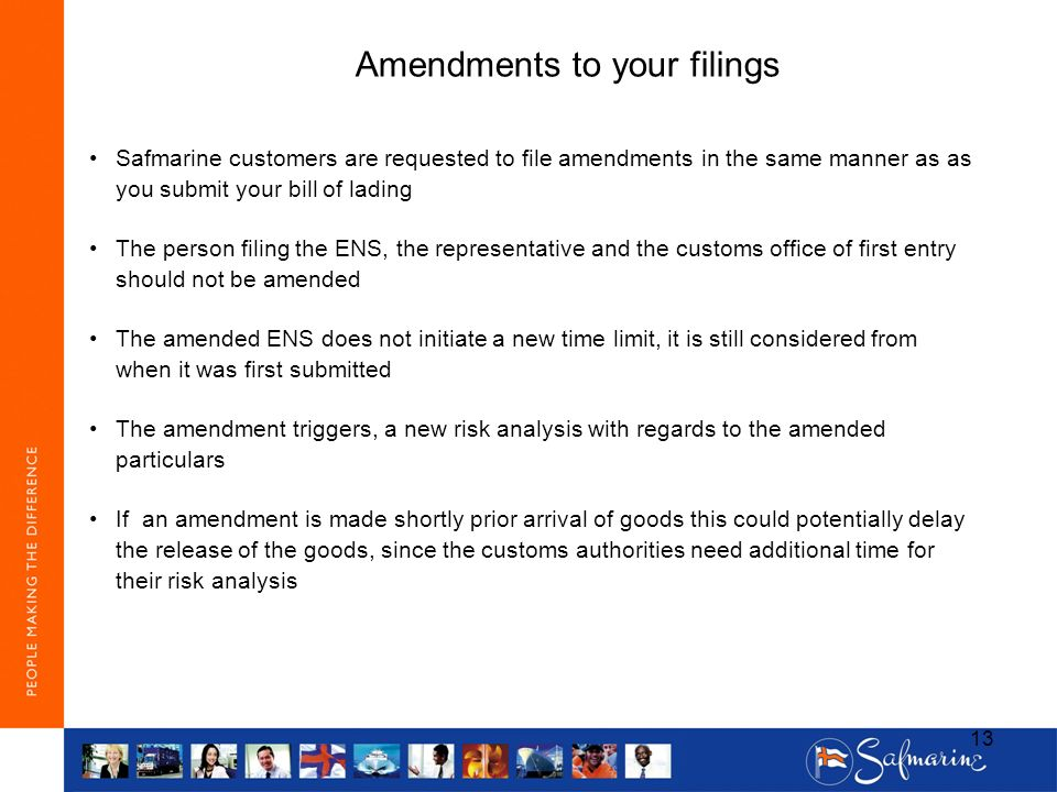 Amendments to your filings Safmarine customers are requested to file amendments in the same manner as as you submit your bill of lading The person fil