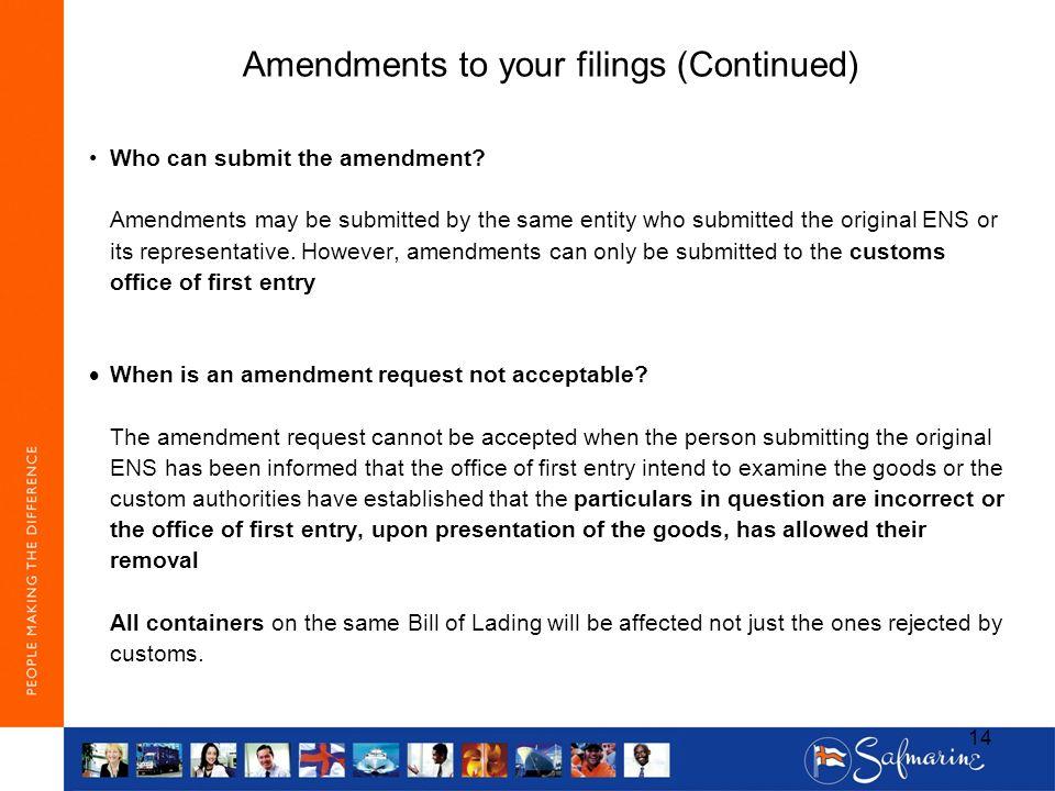 Who can submit the amendment? Amendments may be submitted by the same entity who submitted the original ENS or its representative. However, amendments