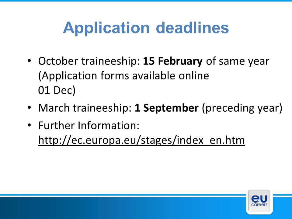 Application deadlines October traineeship: 15 February of same year (Application forms available online 01 Dec) March traineeship: 1 September (preced