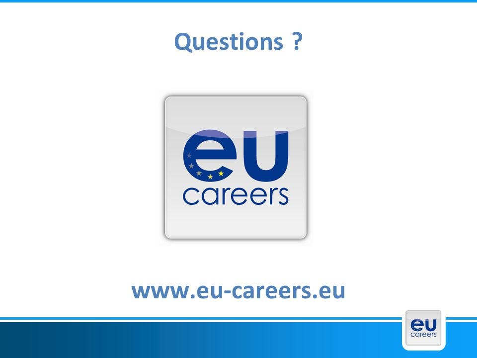Questions ? www.eu-careers.eu