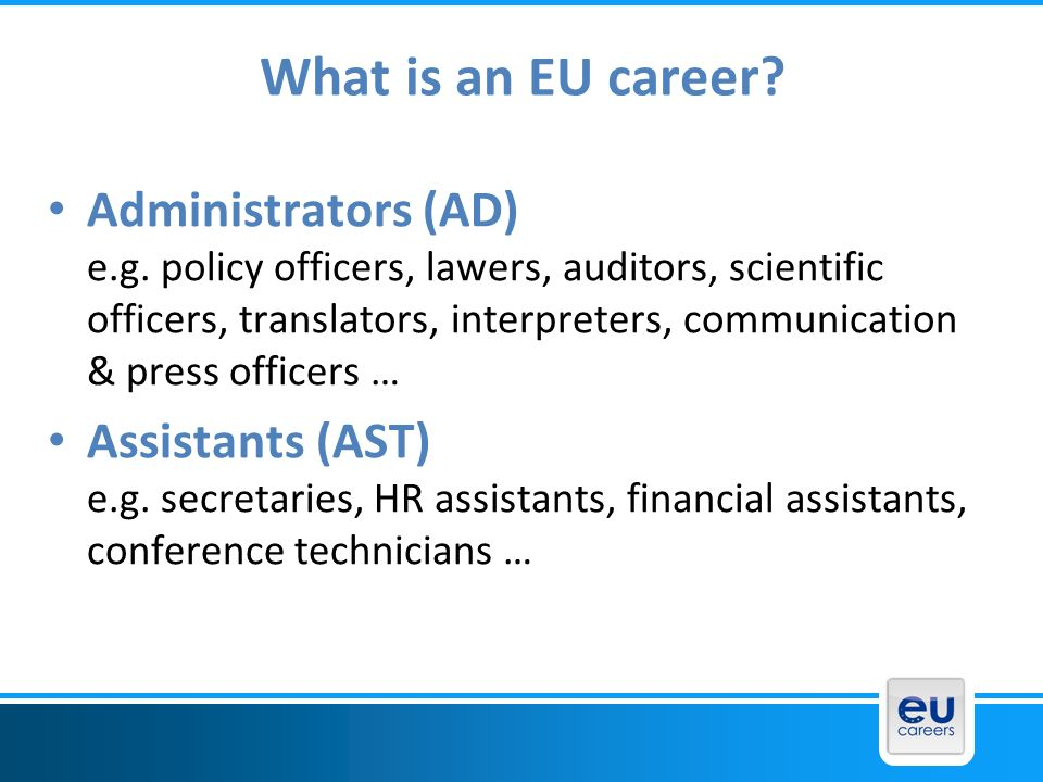 How to apply Entry is by open competition for citizens from all 27 Member States (no quota!) All vacancies are advertised Apply online: www.eu-careers.euwww.eu-careers.eu Applications in German, French and English Regular cycle of competitions - annual Selection procedure 5 – 9 months