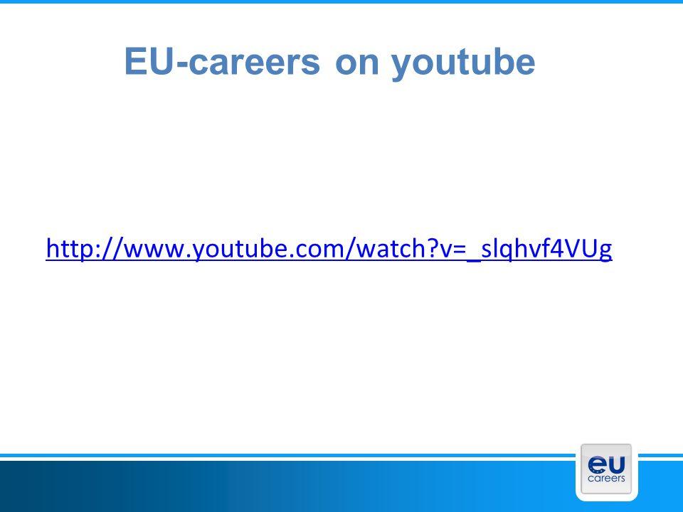 EU-careers on youtube http://www.youtube.com/watch?v=_slqhvf4VUg