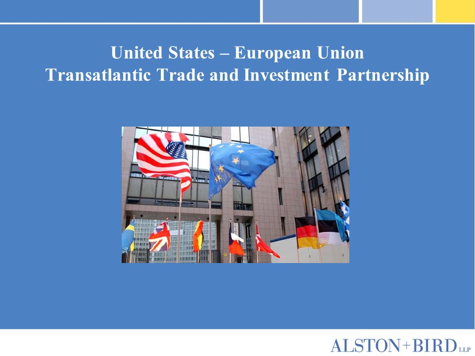 Privileged Attorney-Client Communication United States – European Union Transatlantic Trade and Investment Partnership