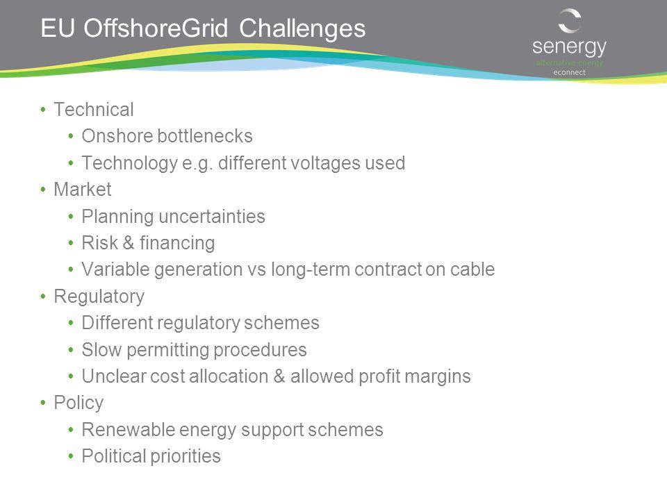 EU OffshoreGrid Challenges Technical Onshore bottlenecks Technology e.g.