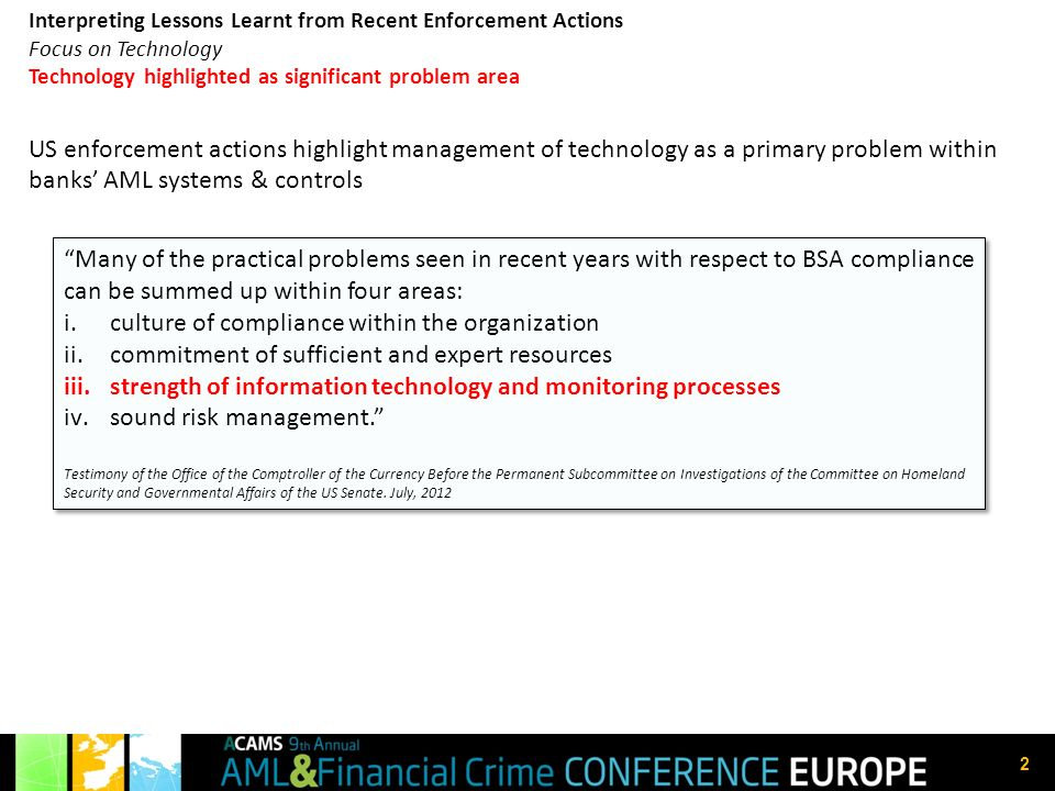 2 Interpreting Lessons Learnt from Recent Enforcement Actions Focus on Technology Technology highlighted as significant problem area US enforcement ac