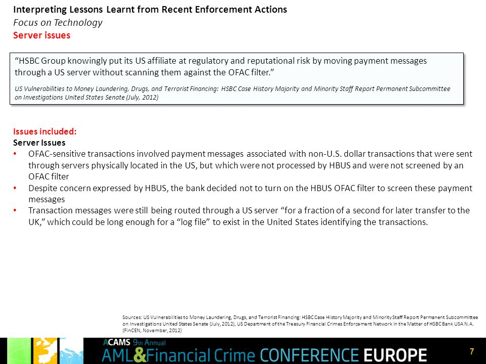 7 Interpreting Lessons Learnt from Recent Enforcement Actions Focus on Technology Server issues Issues included: Server Issues OFAC-sensitive transact