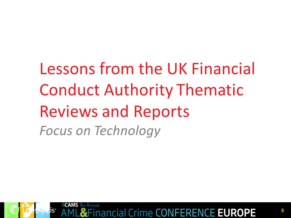 8 Lessons from the UK Financial Conduct Authority Thematic Reviews and Reports Focus on Technology