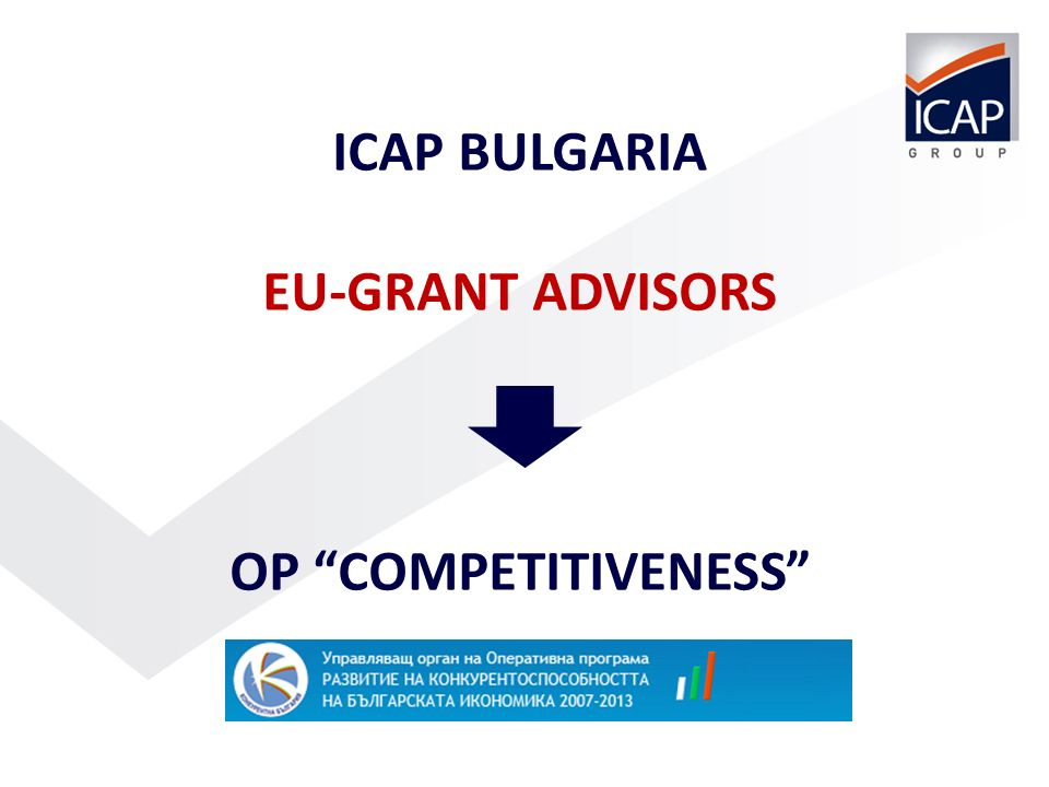 1 ICAP BULGARIA EU-GRANT ADVISORS OP COMPETITIVENESS