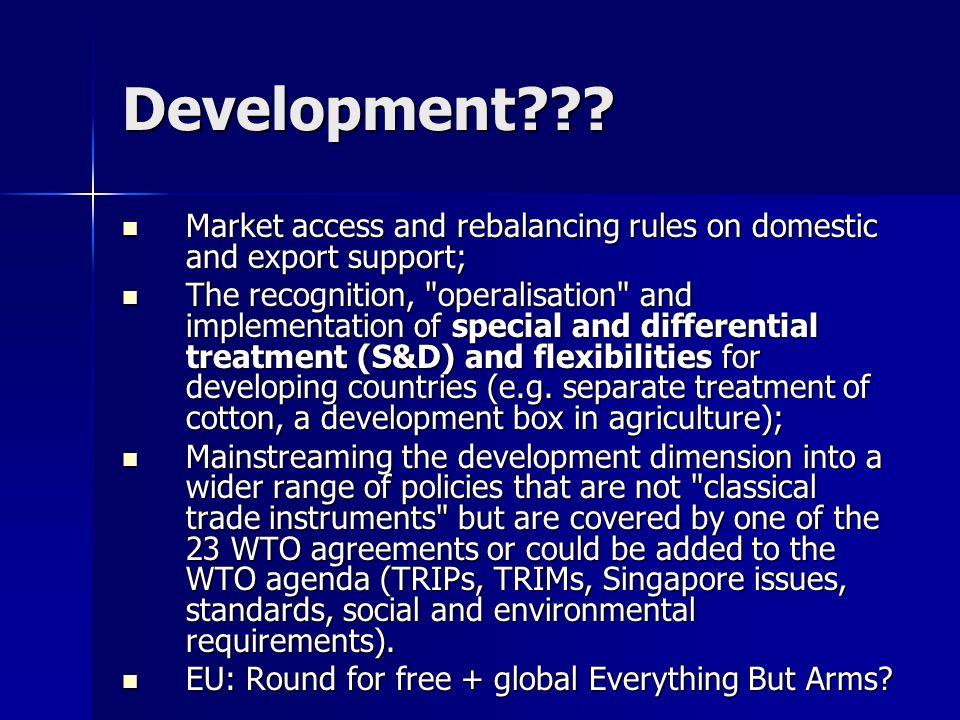 Development??? Market access and rebalancing rules on domestic and export support; Market access and rebalancing rules on domestic and export support;