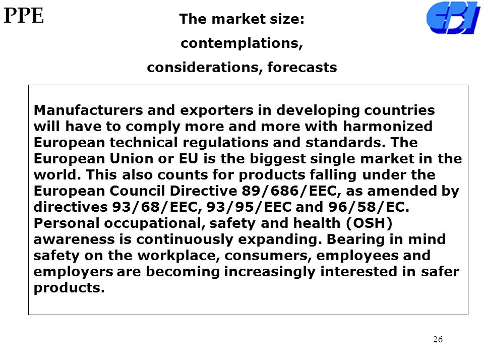25 Forecast The center segment of CE markets will face difficulties.