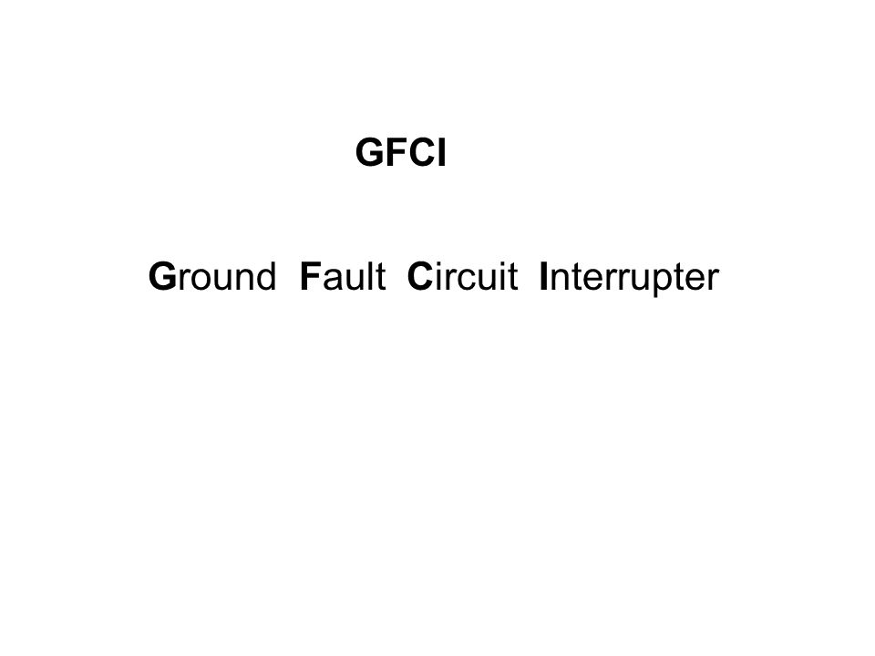Ground Fault Circuit Interrupter GFCI