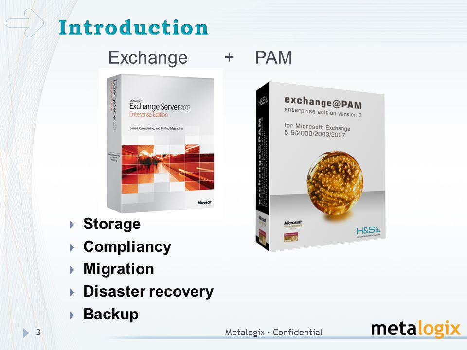 Metalogix - Confidential3 Exchange + PAM Storage Compliancy Migration Disaster recovery Backup
