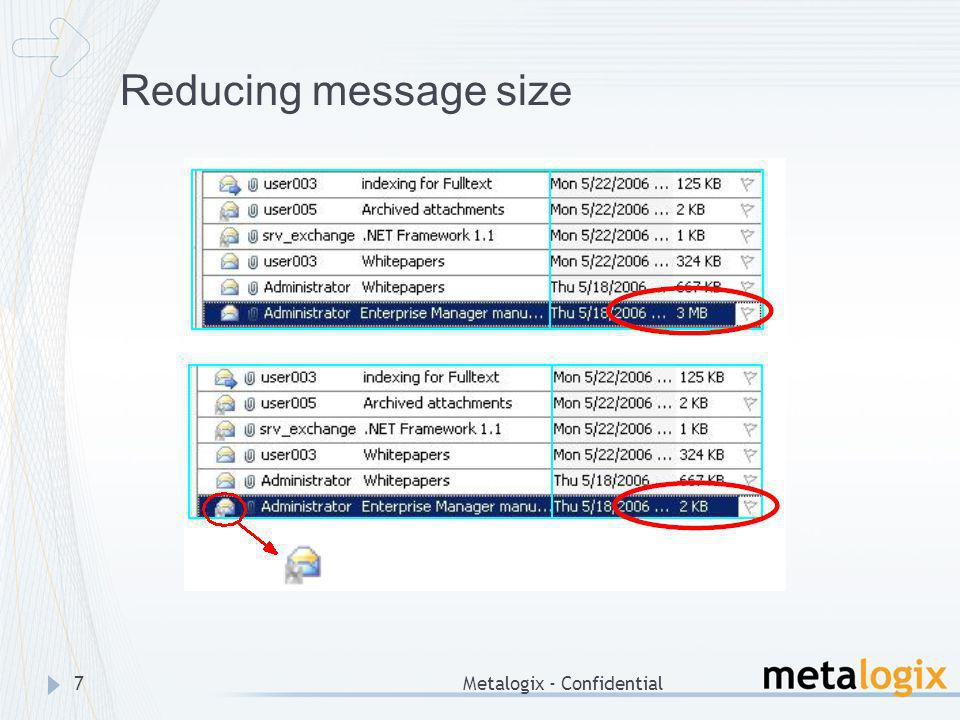 Metalogix - Confidential28 Define retention time for which the emails will be kept in archive Delay shortcut creation for Blackberry users Specify global settings – e.g.
