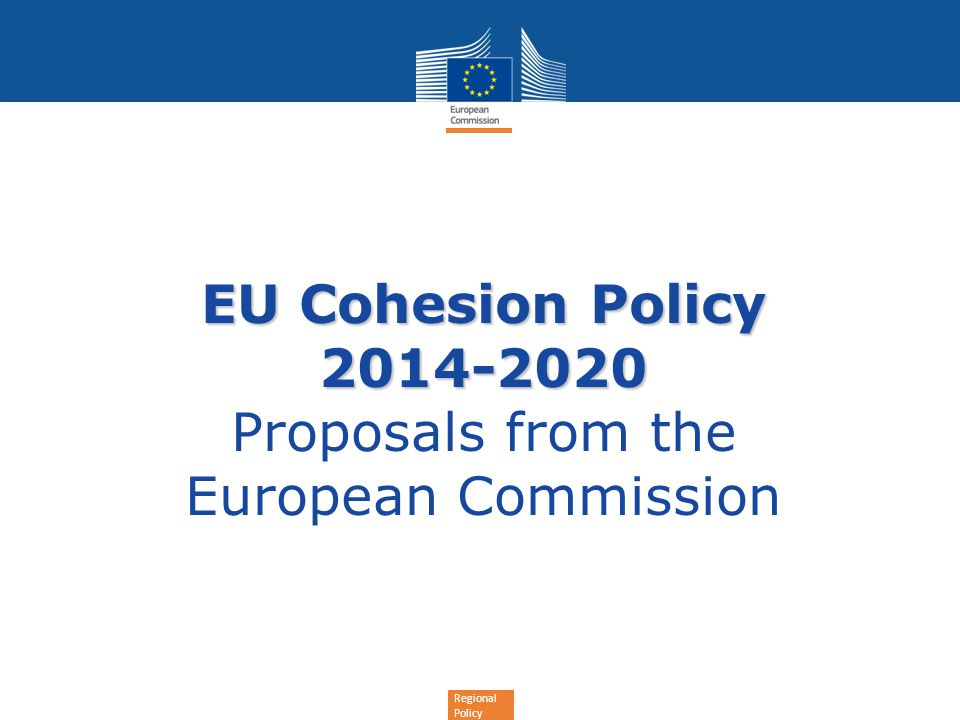Regional Policy Legislative package The General Regulation Common provisions for cohesion policy, the rural development policy and the maritime and fisheries policy Common provisions for cohesion policy only (ERDF, CF, ESF) Fund specific regulations ERDF regulation CF regulation ESF regulation ETC regulation EGTC regulation