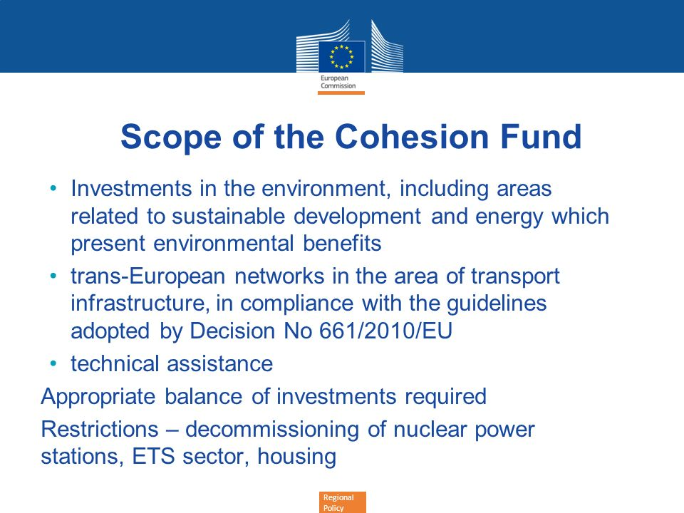 Regional Policy Scope of the Cohesion Fund Investments in the environment, including areas related to sustainable development and energy which present