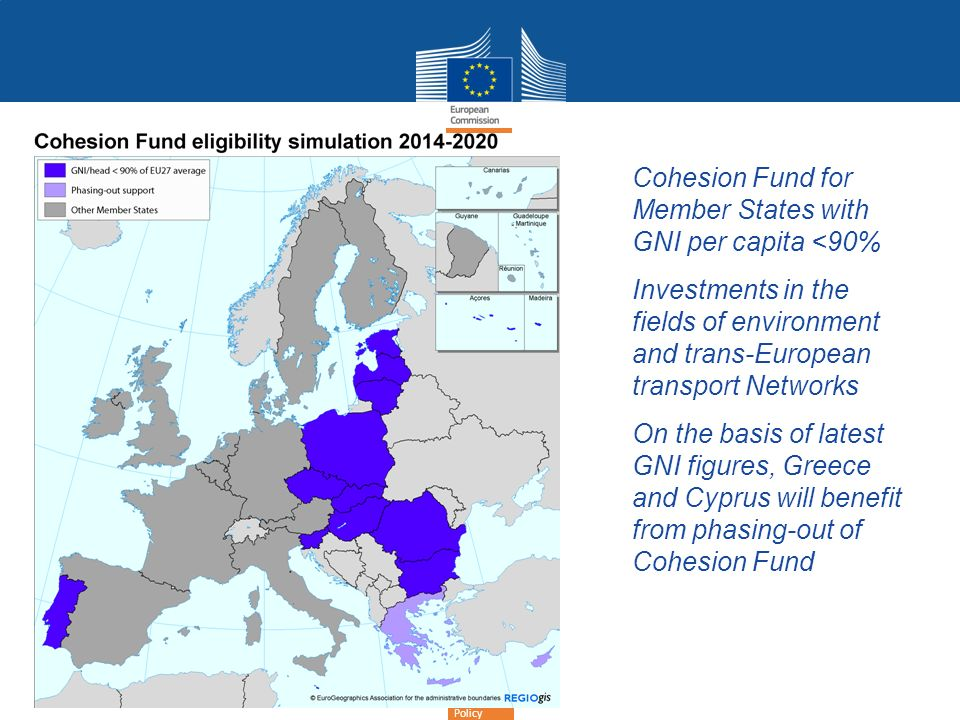 Cohesion Fund for Member States with GNI per capita <90% Investments in the fields of environment and trans-European transport Networks On the basis o