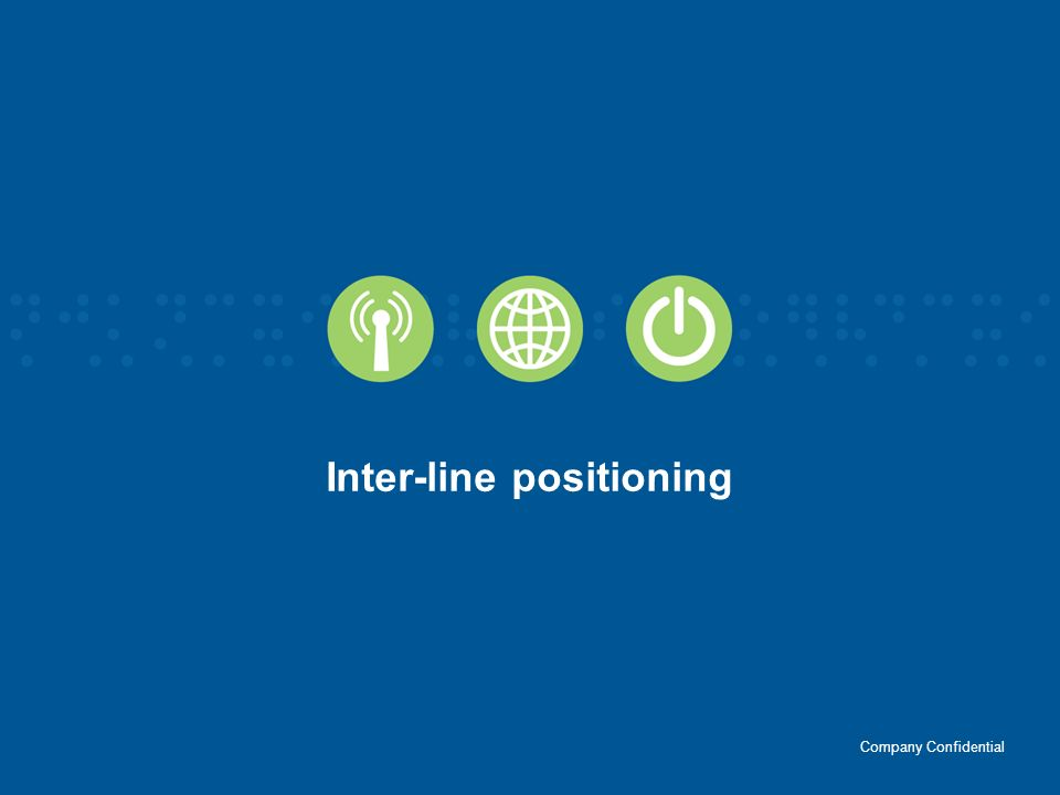 Inter-line positioning Company Confidential