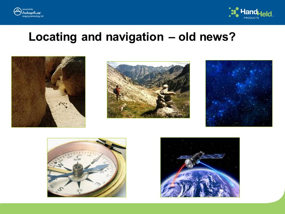 Locating and navigation – old news?