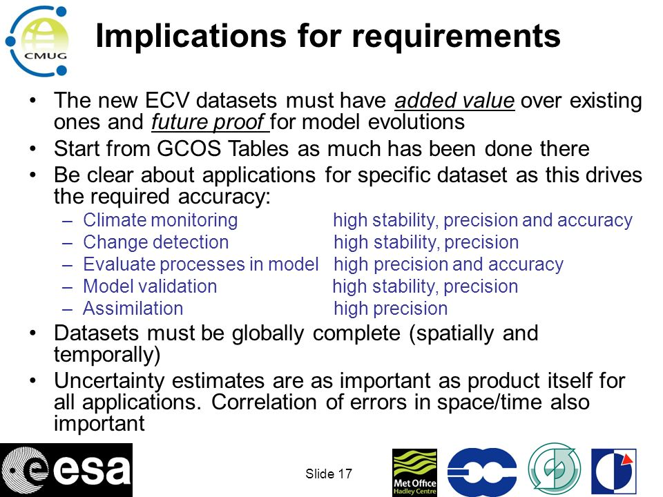 Slide 18 Lessons learnt from past Recognise move of modellers to using lower level of products (e.g.