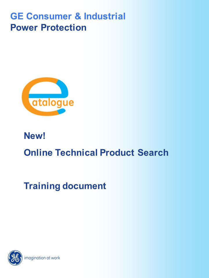 New! Online Technical Product Search Training document GE Consumer & Industrial Power Protection