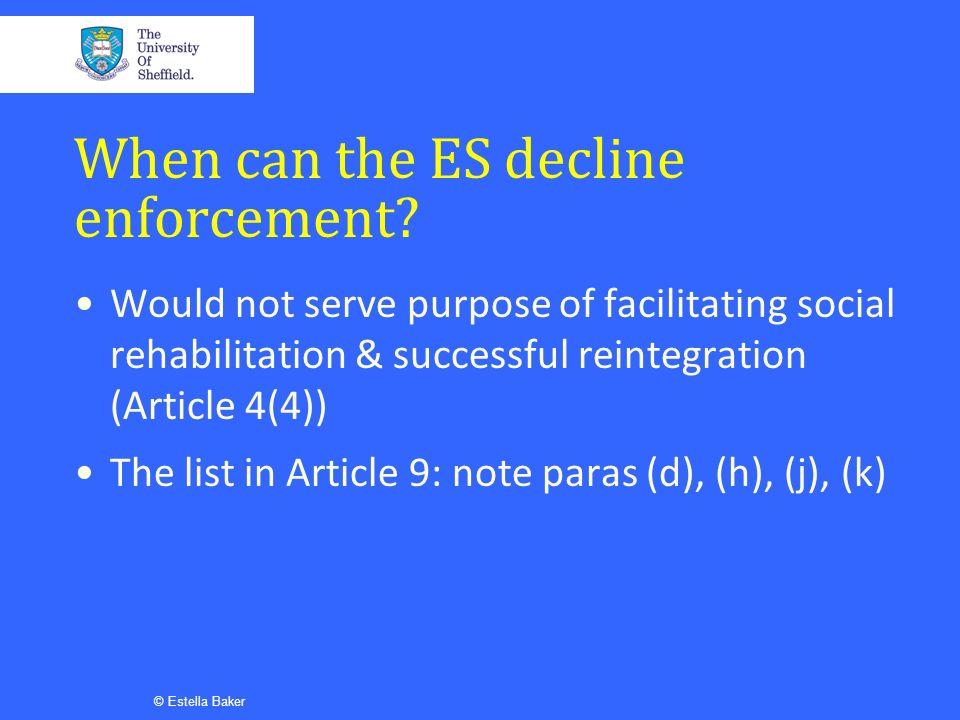 When can the ES decline enforcement.