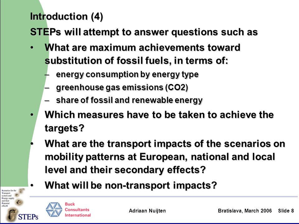 Adriaan Nuijten Bratislava, March 2006Slide 19 3The targets of todays meeting In general… feeding the STEPs research project with critical questions, remarks and commentsfeeding the STEPs research project with critical questions, remarks and comments This SBF-meeting in specific: Reactions on model outcomesReactions on model outcomes Reactions on impact assessment phase (WP5)Reactions on impact assessment phase (WP5)