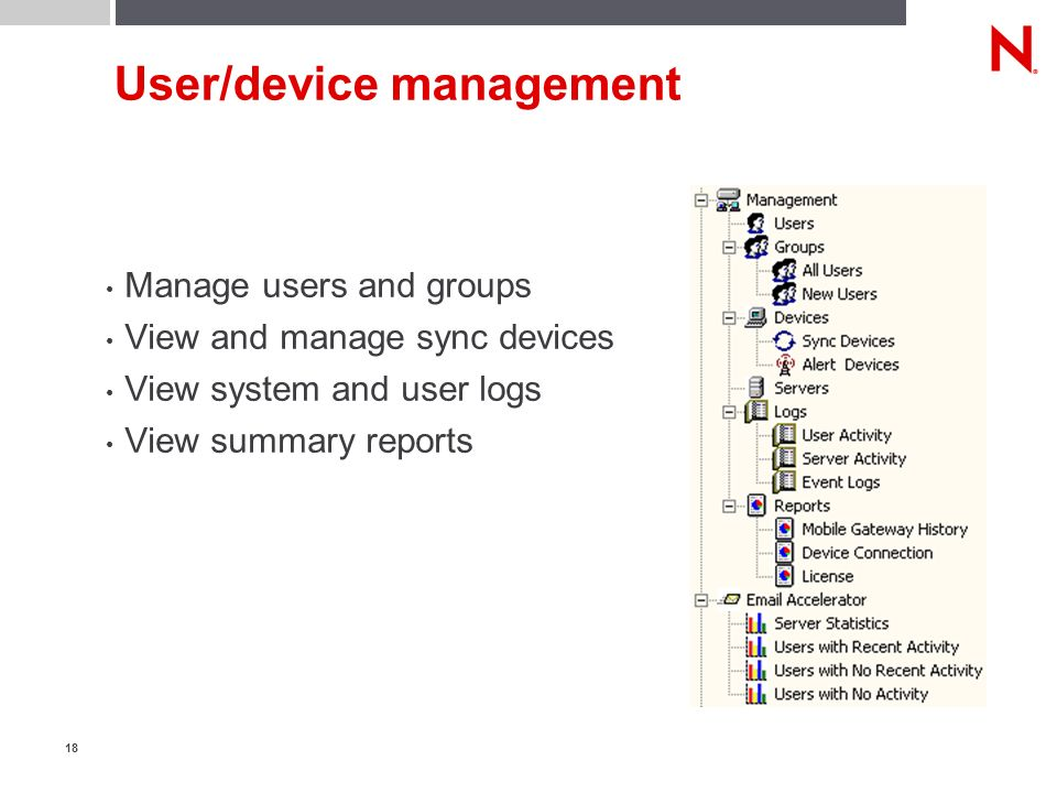 18 User/device management Manage users and groups View and manage sync devices View system and user logs View summary reports
