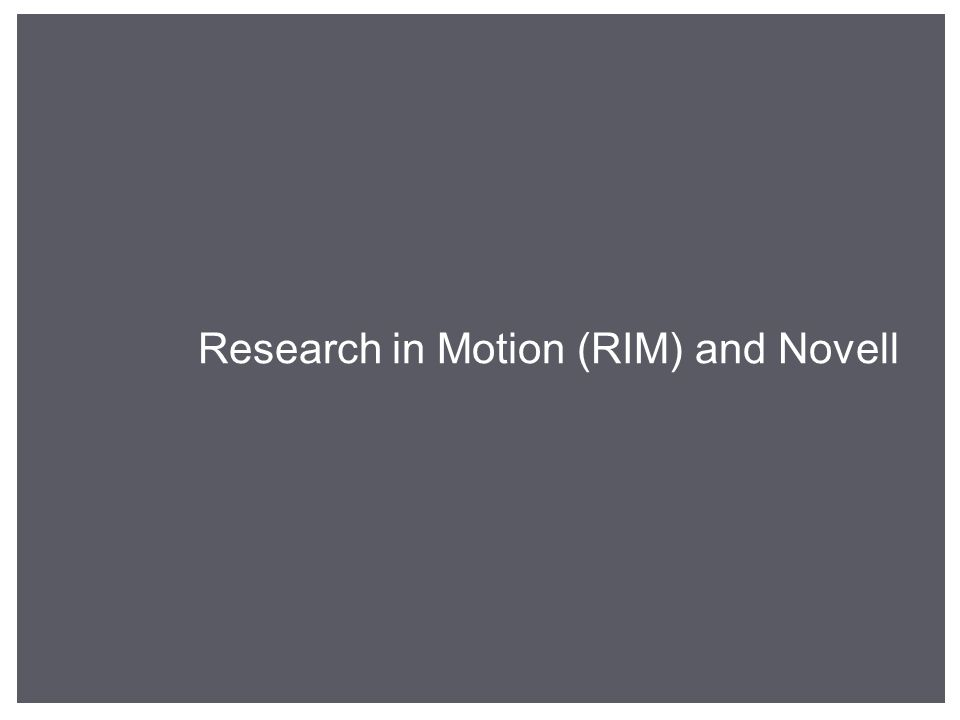 Research in Motion (RIM) and Novell