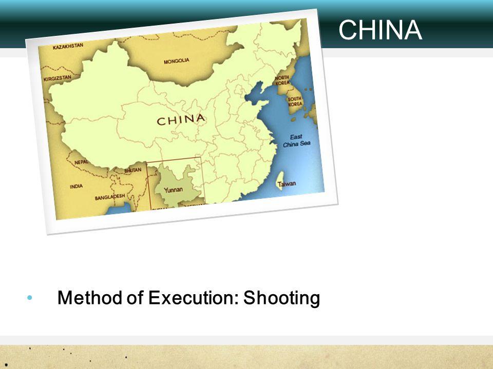 Method of Execution: Shooting CHINA