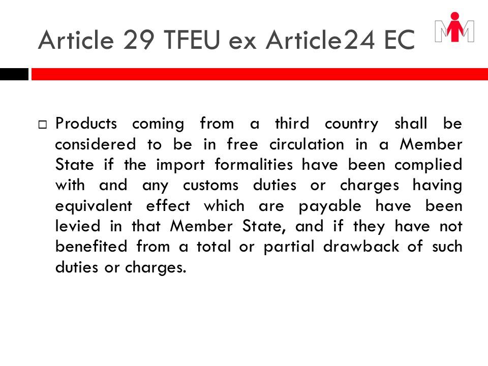 Article 30 TFEU ex 25 EC Article 30 Customs duties on imports and exports and charges having equivalent effect shall be prohibited between Member States.