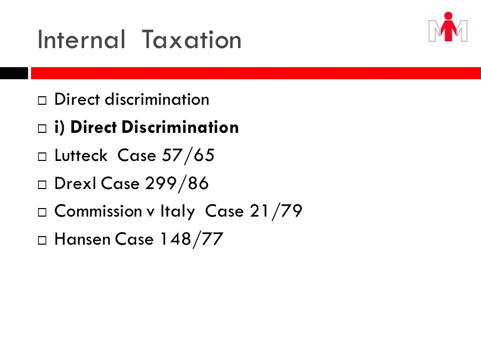 Internal Taxation Commission v France C 265/99 Humblot v Directeur des Services Fiscaux Case 112/84 Feldian Case 433/85 Chemical Farmaceutici v DAF SpA Case 140/79 Commission v France Case 196/85 Outokompu Oy Case C- 213/96 Commission v Greece Case C-132/88