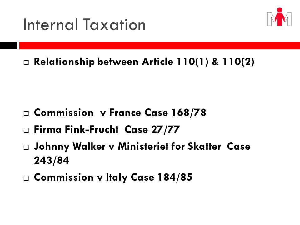 Internal Taxation The determination of Protective Effect Vinal - Case 46/80 v Regenerated oil / spirits cases Danish Fruit Wines v John Walker Humblot Feldain / Italian Diesel Marsala /Wine UK british beer