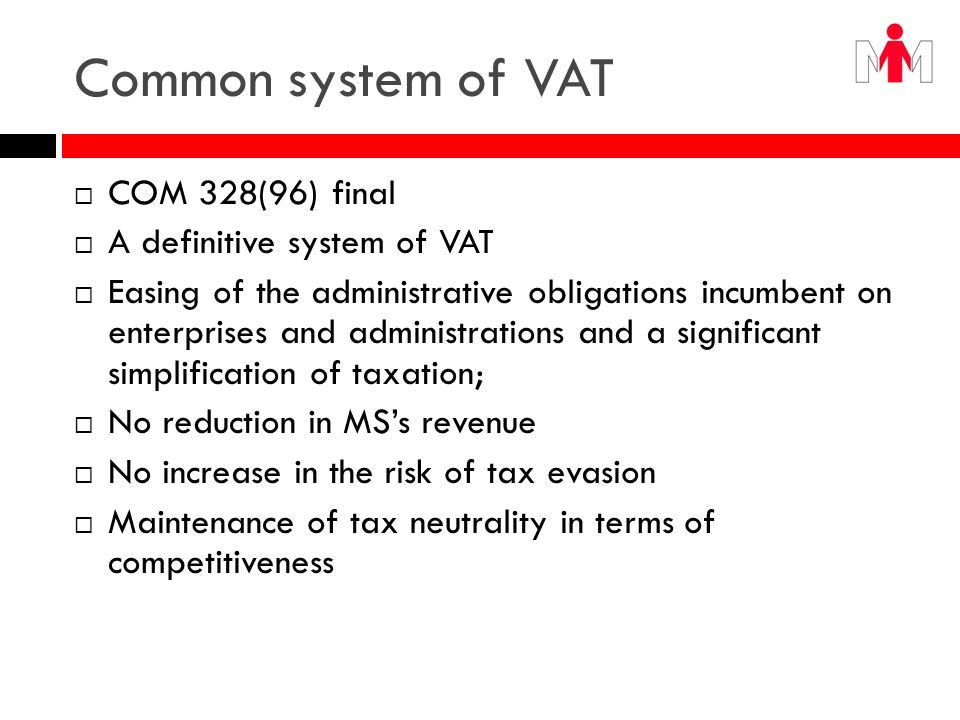 The Concepts behind a Future Definitive Regime of VAT a) The Destination Principle b) The Origin Principle c) The Place of Establishment d) A Federal Tax