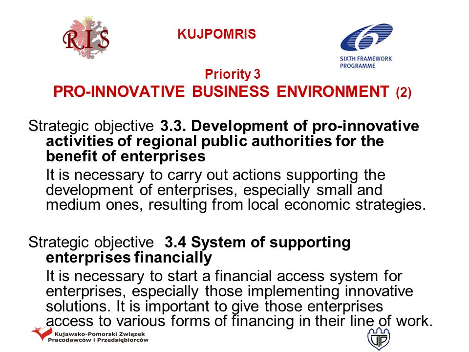 KUJPOMRIS Priority 3 PRO-INNOVATIVE BUSINESS ENVIRONMENT (2) Strategic objective 3.3. Development of pro-innovative activities of regional public auth