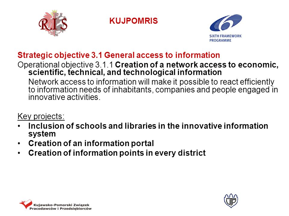 KUJPOMRIS Strategic objective 3.1 General access to information Operational objective 3.1.1 Creation of a network access to economic, scientific, tech