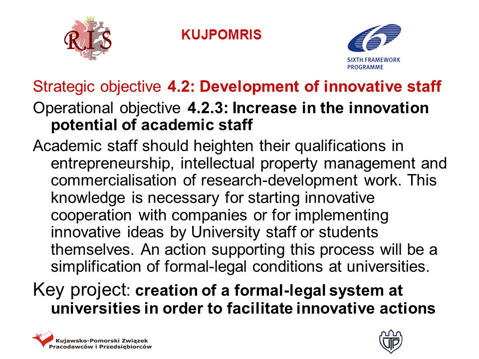KUJPOMRIS Strategic objective 4.2: Development of innovative staff Operational objective 4.2.3: Increase in the innovation potential of academic staff