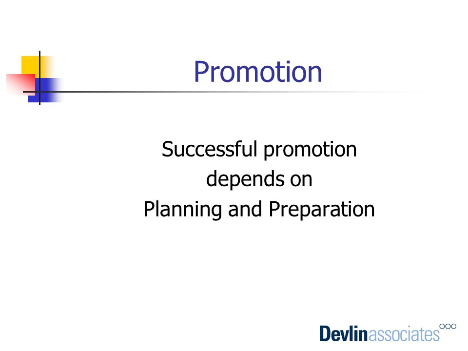 Promotion Successful promotion depends on Planning and Preparation
