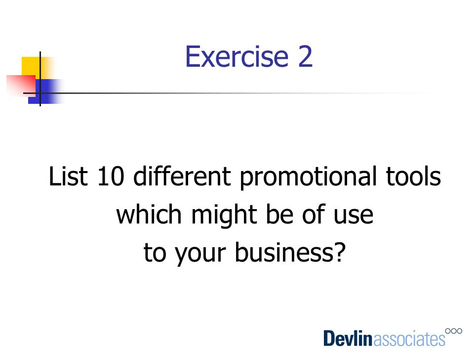 Exercise 2 List 10 different promotional tools which might be of use to your business?