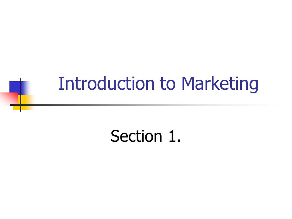 Introduction to Marketing Section 1.