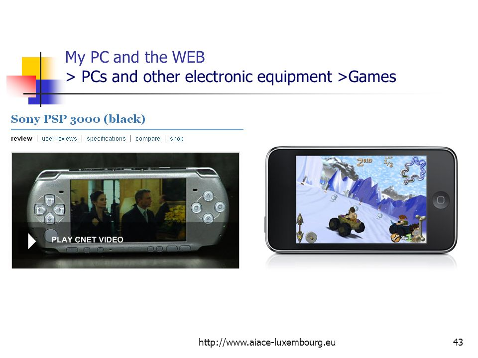 http://www.aiace-luxembourg.eu43 My PC and the WEB > PCs and other electronic equipment >Games