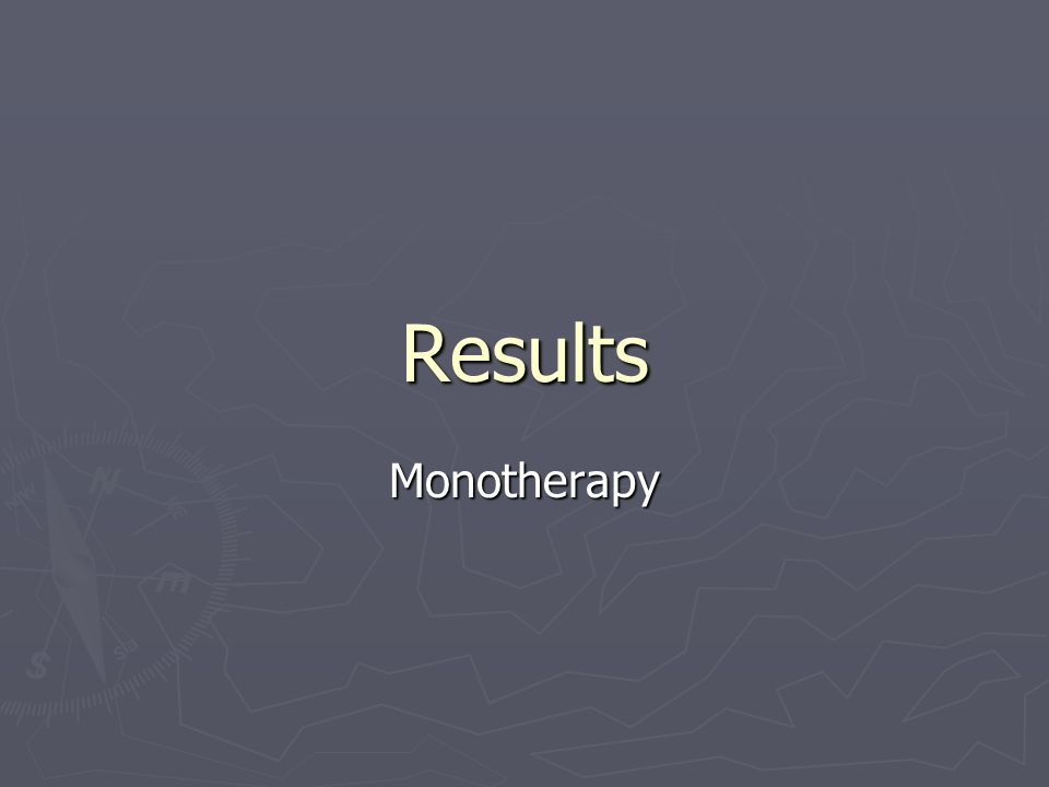 Results Monotherapy