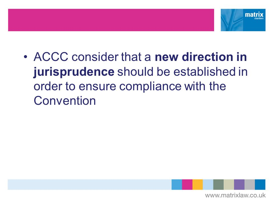 ACCC consider that a new direction in jurisprudence should be established in order to ensure compliance with the Convention
