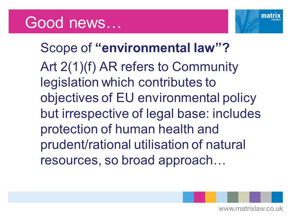 Good news… Scope of environmental law.