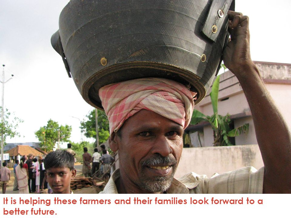 It is helping these farmers and their families look forward to a better future.