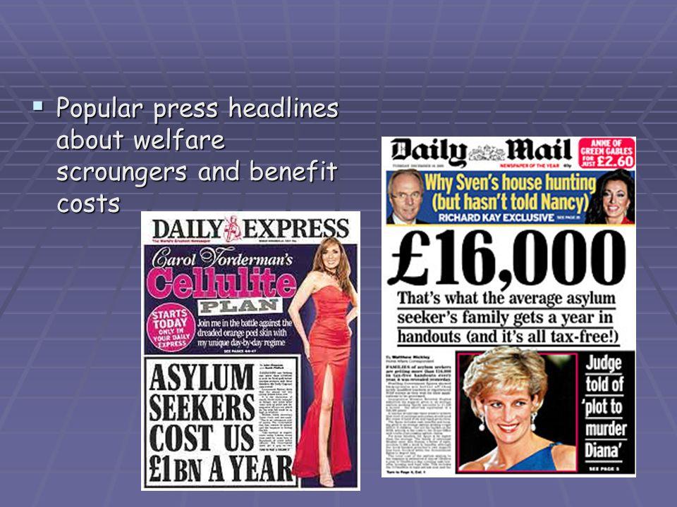Popular press headlines about welfare scroungers and benefit costs Popular press headlines about welfare scroungers and benefit costs