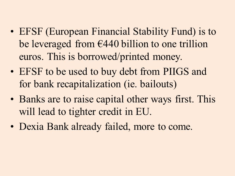 EFSF (European Financial Stability Fund) is to be leveraged from 440 billion to one trillion euros.