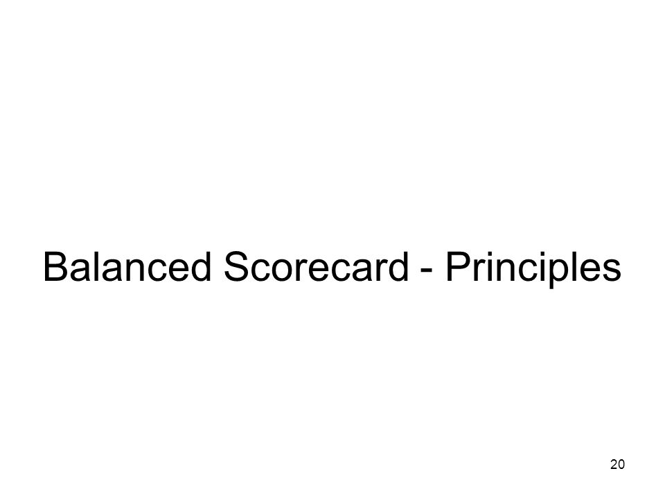 20 Balanced Scorecard - Principles